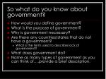 So what do you know about government?