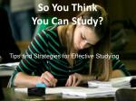 So You Think  You Can Study?