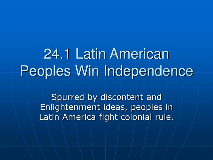 24 1 latin american peoples win independence n.