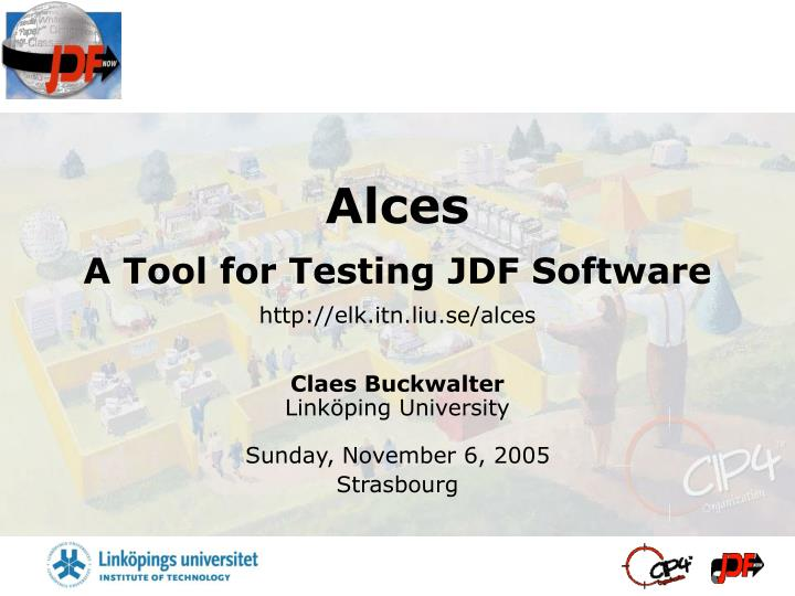 alces a tool for testing jdf software http elk itn liu se alces n.