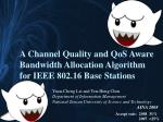 A Channel Quality and  QoS  Aware Bandwidth Allocation Algorithm for IEEE 802.16 Base Stations