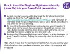 How to insert the Ringtone Nightmare video clip (.wmv file) into your PowerPoint presentation
