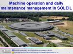 Machine operation and daily maintenance management in SOLEIL