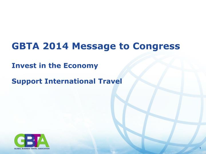 gbta 2014 message to congress invest in the economy support international travel n.
