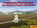 Prospects for Physics beyond the Standard Model with ATLAS