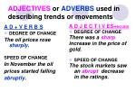 ADJECTIVES or ADVERBS used in describing trends or movements