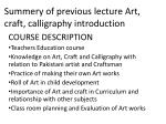 Summery of previous lecture Art, craft, calligraphy introduction