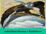 United States Becomes a World Power