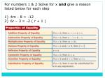 For numbers 1 & 2 Solve for x  and  give a reason listed below for each  step 4m - 8 = -12