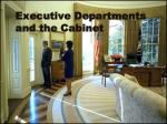 Executive Departments and the Cabinet