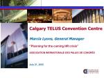 Calgary TELUS Convention Centre Marcia Lyons, General Manager