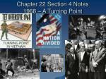 Chapter 22 Section 4 Notes 1968 – A Turning Point