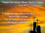 Happy the Home When God is There