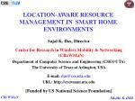 LOCATION-AWARE RESOURCE  MANAGEMENT IN  SMART HOME ENVIRONMENTS