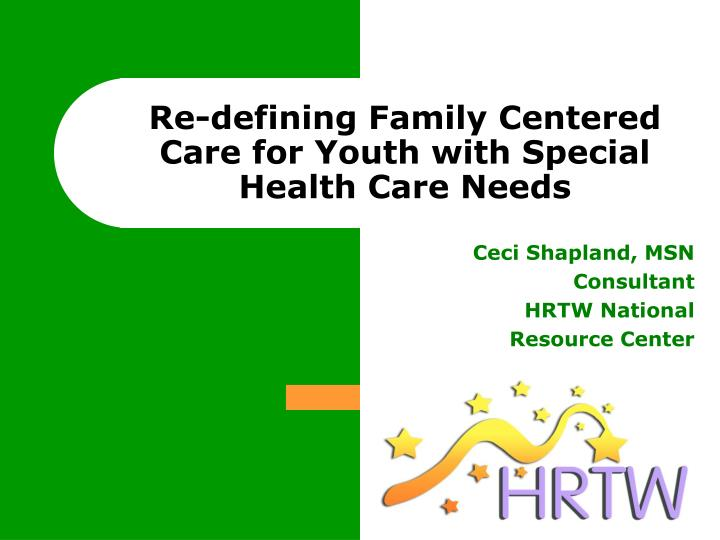 re defining family centered care for youth with special health care needs n.