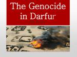 The Genocide in Darfu r