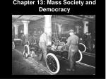 Chapter 13: Mass Society and Democracy