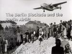 The Berlin Blockade and the Berlin Airlift