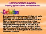 Communication Games: Creating opportunities for verbal interaction
