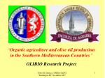 """ Organic agriculture and olive oil production  in the Southern Mediterranean Countries """