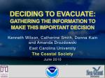 DECIDING TO EVACUATE:  GATHERING THE INFORMATION TO MAKE THIS IMPORTANT DECISION