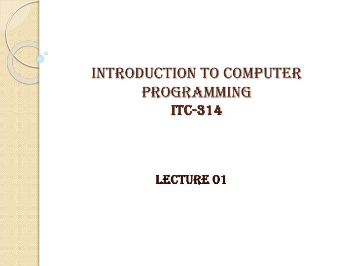 introduction to computer programming itc 314 n.