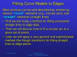 Fitting Curve Models to Edges