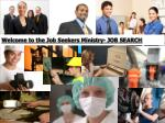 Welcome to the Job Seekers Ministry- JOB SEARCH
