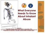 What Everyone  Needs To Know  About Inhalant Abuse