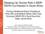 Stepping  Up:  Nurses Role in MDR-TB/HIV Co-Infection in South Africa