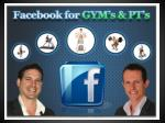 Facebook for Gym's and Personal Trainers