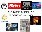 KS4 Media Studies: An Introduction To News