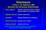 Disclosure  Frans J. Th. Wackers, MD  declares the following relationships: