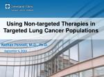 Using Non-targeted Therapies in Targeted Lung Cancer Populations