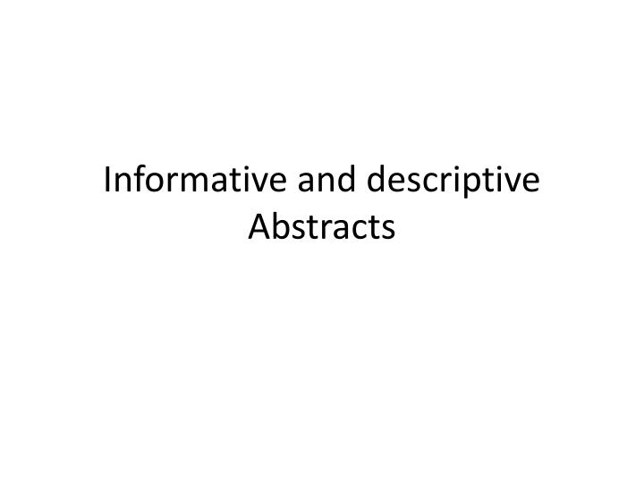 informative and descriptive abstracts n.