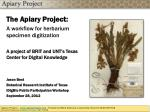 The Apiary Project: A workflow for herbarium specimen digitization