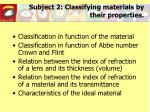 Subject 2: Classifying materials by their properties.