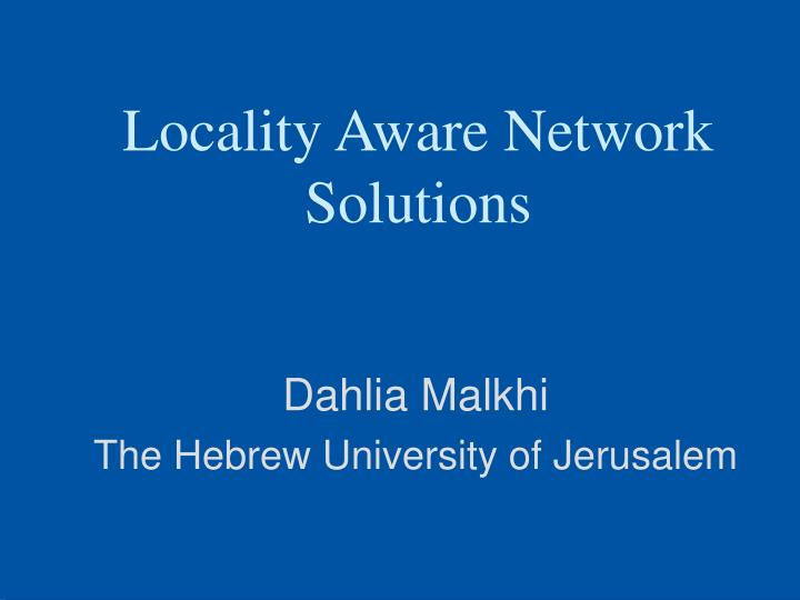 locality aware network solutions n.
