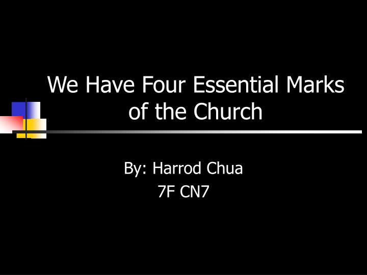 we have four essential marks of the church n.