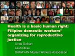 Health is a basic human right: Filipino domestic workers' organizing for reproductive justice