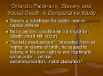 Orlando Patterson,  Slavery and Social Death: A Comparative Study