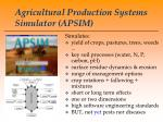 Agricultural Production Systems Simulator (APSIM)