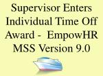 Supervisor Enters Individual Time Off Award - EmpowHR MSS Version 9.0