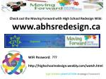 Check out the Moving  Forward with High School  Redesign Wiki: abhsredesign