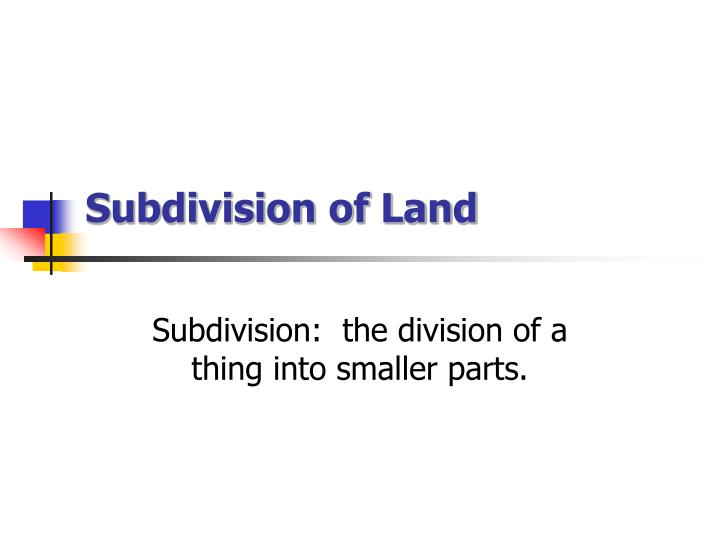 subdivision of land n.