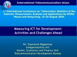 Measuring ICT for Development:  Activities and Challenges Ahead