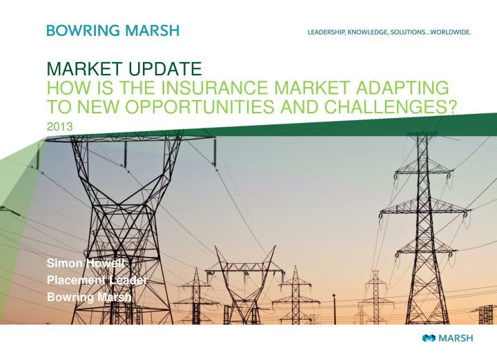 market update how is the insurance market adapting to new opportunities and challenges n.