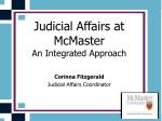 Judicial Affairs at McMaster  An Integrated Approach