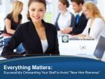 """Everything Matters: Successfully Onboarding Your Staff to Avoid """"New Hire Remorse"""""""
