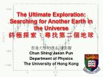 The Ultimate Exploration: Searching for Another Earth in the Universe 終 極 探 索 : 尋 找 第 二 個 地 球